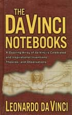 The Da Vinci Notebooks ebook by Emma Dickens