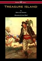 Treasure Island (Wisehouse Classics Edition - With Original Illustrations by Louis Rhead) ebook by Robert Louis Stevenson