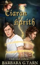 Ciaran & Harith ebook by Barbara G.Tarn