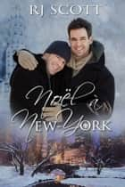 Noël à New-York ebook by RJ Scott