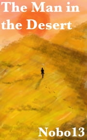 The Man in the Desert ebook by Nobo13