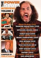 The Power Slam Interviews Volume 2 ebook by Findlay Martin
