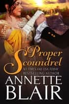 Proper Scoundrel ebook by Annette Blair