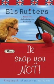 Ik snap you not! ebook by Els Ruiters