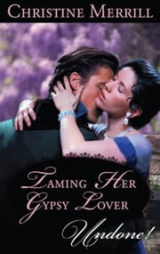 Taming Her Gypsy Lover ebook by Christine Merrill