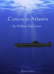 Convoy to Atlantis ebook by William P McGivern