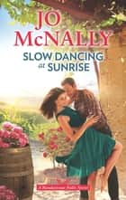 Slow Dancing at Sunrise ebook by Jo McNally