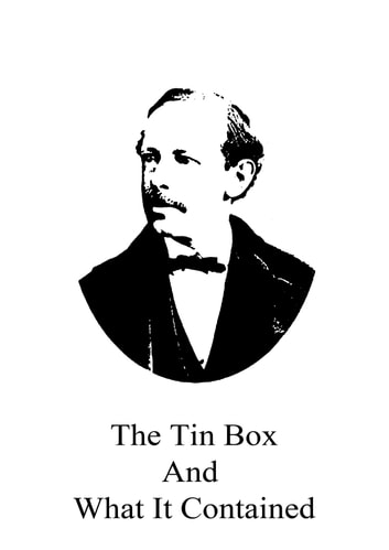 The Tin Box And What It Contained ebook by Horatio Alger