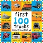 Big Board First 100 Trucks and Things That Go ebook by Roger Priddy