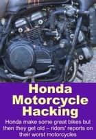 Honda Motorcycle Hacking ebook by Al Culler