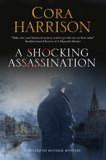 Shocking Assassination, A - A Reverend Mother mystery set in 1920s' Ireland ebook by Cora Harrison