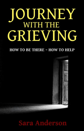 Journey With The Grieving ebook by Sara Anderson
