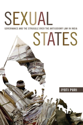 Sexual States - Governance and the Struggle over the Antisodomy Law in India ebook by Jyoti Puri