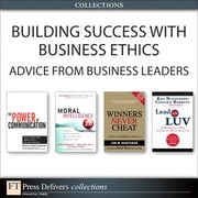 Building Success with Business Ethics - Advice from Business Leaders (Collection) ebook by Helio Fred Garcia,Jon Huntsman,Ken Blanchard,Colleen Barrett,Doug Lennick,Fred Kiel Ph.D.