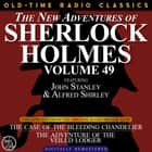 THE NEW ADVENTURES OF SHERLOCK HOLMES, VOLUME 49; EPISODE 1: THE CASE OF THE BLEEDING CHANDELIER EPISODE 2: THE ADVENTURE OF THE VEILED LODGER audiobook by