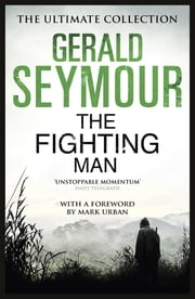 The Fighting Man ebook by Gerald Seymour