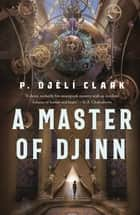 A Master of Djinn ebook by