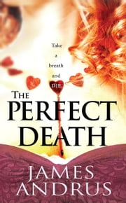 The Perfect Death ebook by James Andrus