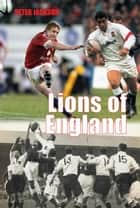 Lions of England ebook by Peter Jackson