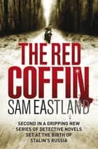 The Red Coffin ebook by Sam Eastland
