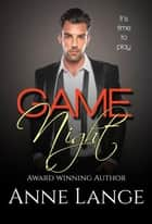 Game Night ebook by Anne Lange