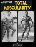 Achieving Total Muscularity ebook by