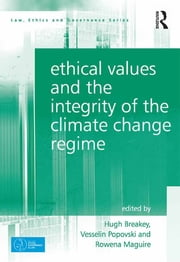 Ethical Values and the Integrity of the Climate Change Regime ebook by Hugh Breakey,Vesselin Popovski