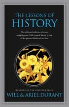 The Lessons of History ebook by Ariel Durant, Will Durant