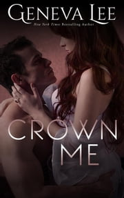 Crown Me: Alexander and Clara #3 - Royals Saga ebook by Geneva Lee
