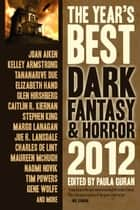 The Year's Best Dark Fantasy & Horror, 2012 Edition ebook by Paula Guran