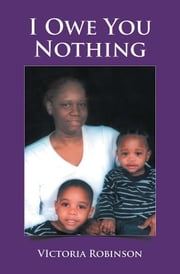 I Owe You Nothing ebook by VIctoria Robinson
