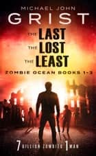 Zombie Ocean Box Set: Books 1-3 eBook von Michael John Grist