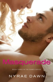 Masquerade - Book 3 in The Games Series ebook by Nyrae Dawn
