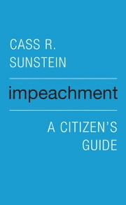 Impeachment - A Citizen's Guide ebook by Cass R. Sunstein