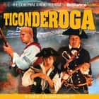 Ticonderoga - A Radio Dramatization audiobook by Jerry Robbins