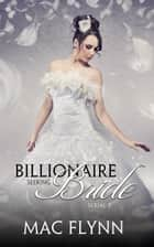 Alpha Billionaire Seeking Bride #3 ebook by Mac Flynn