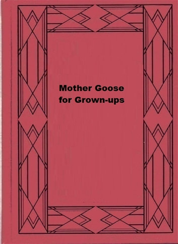 Mother Goose for Grown-ups ebook by Guy Wetmore Carryl
