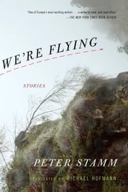We're Flying ebook by Peter Stamm,Michael Hofmann