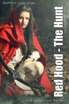 Red Hood: The Hunt ebook by Erik Schubach