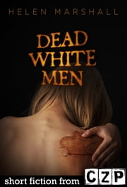 Dead White Men ebook by Helen Marshall