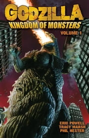 Godzilla: Kingdom of Monsters Volume 1 ebook by Powell, Eric; Marsh, Tracy; Hester,...