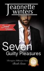 Seven Guilty Pleasures - Sweet Version ebook by Jeannette Winters