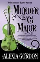 Murder in G Major ebook by Alexia Gordon