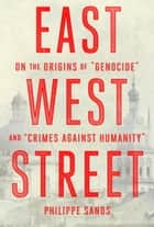 East West Street ebook by Philippe Sands