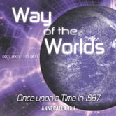 Way of the Worlds - Once upon a time in 1987 ebook by Anne Callahan