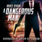 A Dangerous Man audiobook by