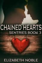 Chained Hearts ebook by Elizabeth Noble