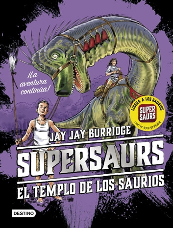 Supersaurs 4. El templo de los saurios ebook by Jay Burridge