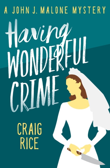 Having Wonderful Crime ebook by Craig Rice