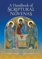 Handbook of Scriptural Novenas - For Various Needs and Intentions ebook by Glynn MacNiven-Johnston, Dr Raymond Edwards